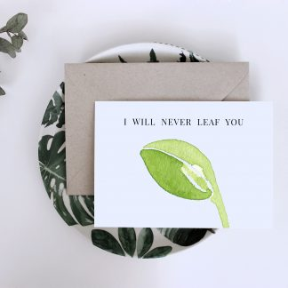 Waldpapier Leaf Card I Will Never Leaf You